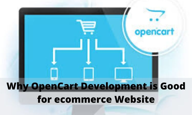 Photo of Why OpenCart Development is Good for ecommerce Website