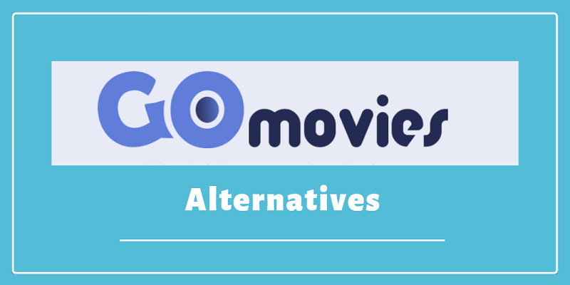Photo of Sites Like GOMovies – Top 15 Best GOMovies Alternative Site To Watch Movies For free